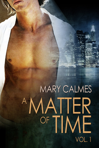 Review: A Matter of Time, Volume 1, by Mary Calmes