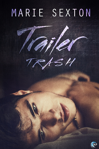 Review: Trailer Trash, by Marie Sexton