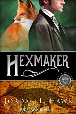 ARC Review: Hexmaker, by Jordan L. Hawk