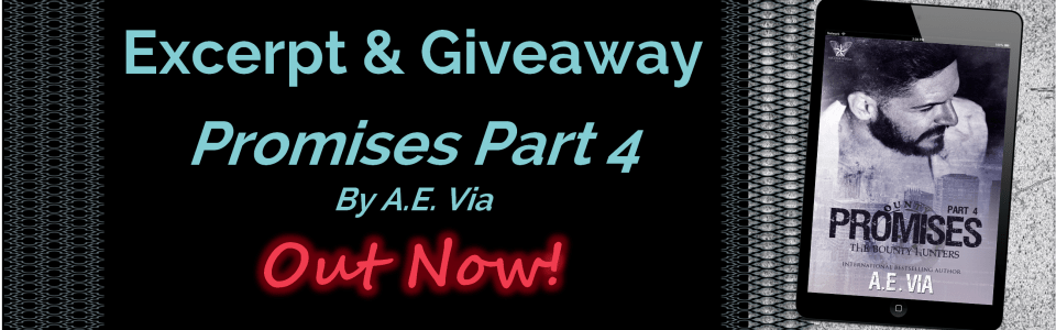 Exclusive Excerpt & Giveaway: Promises Part 4 by A.E. Via