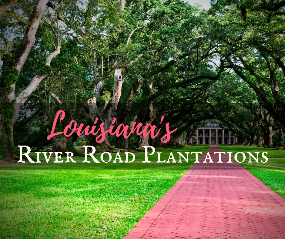 Louisiana's River Road Plantations | Backroad Planet