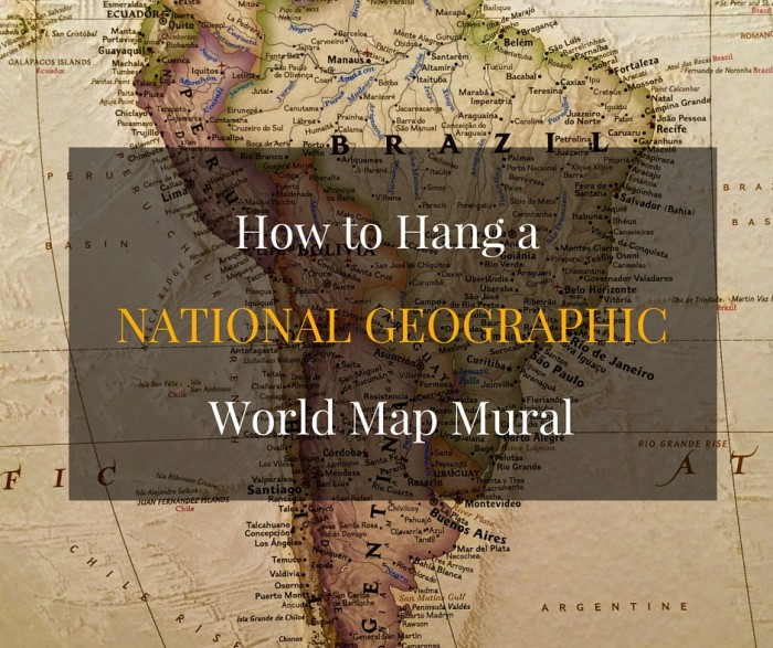 How to Hang a National Geographic World Map Mural