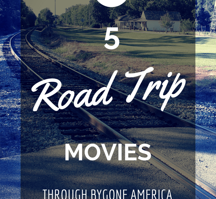 5 Road Trip Movies through Bygone America