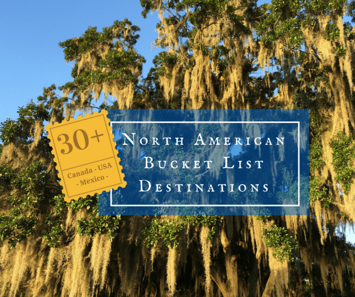 30+ North American Bucket List Destinations