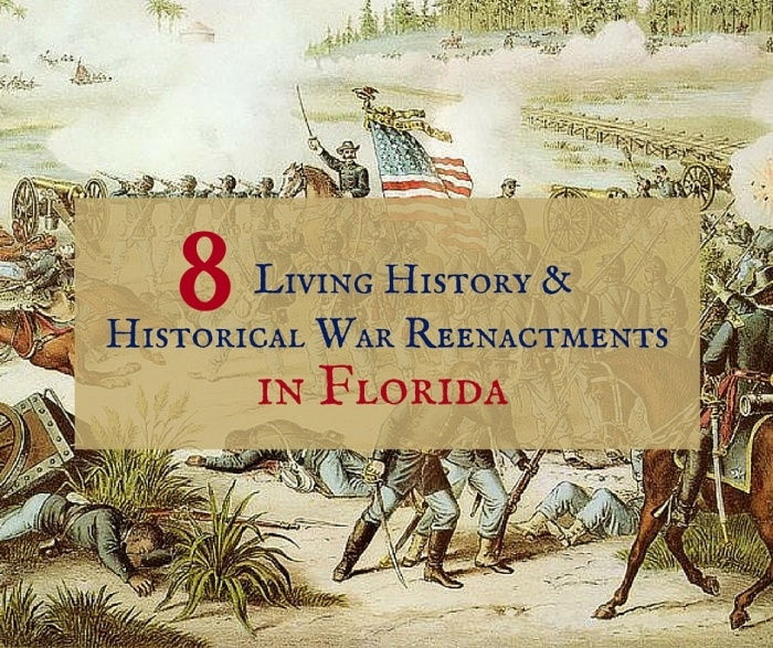 8 Living History & Historical War Reenactments in Florida