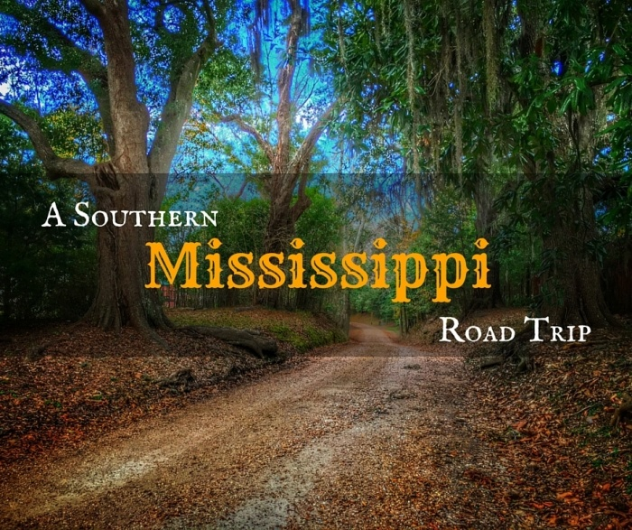 A Southern Mississippi Road Trip