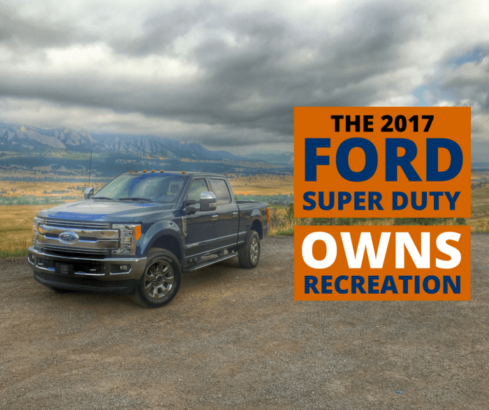 The All-New 2017 Ford Super Duty Owns Recreation!