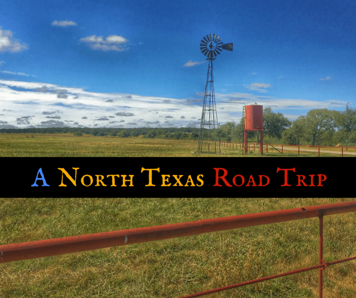 A North Texas Road Trip