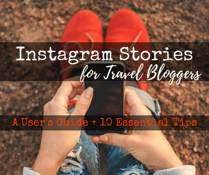 Instagram Stories for Travel Bloggers: A User's Guide + 10 Essential