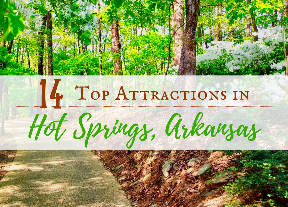 14 Top Attractions in Hot Springs, Arkansas