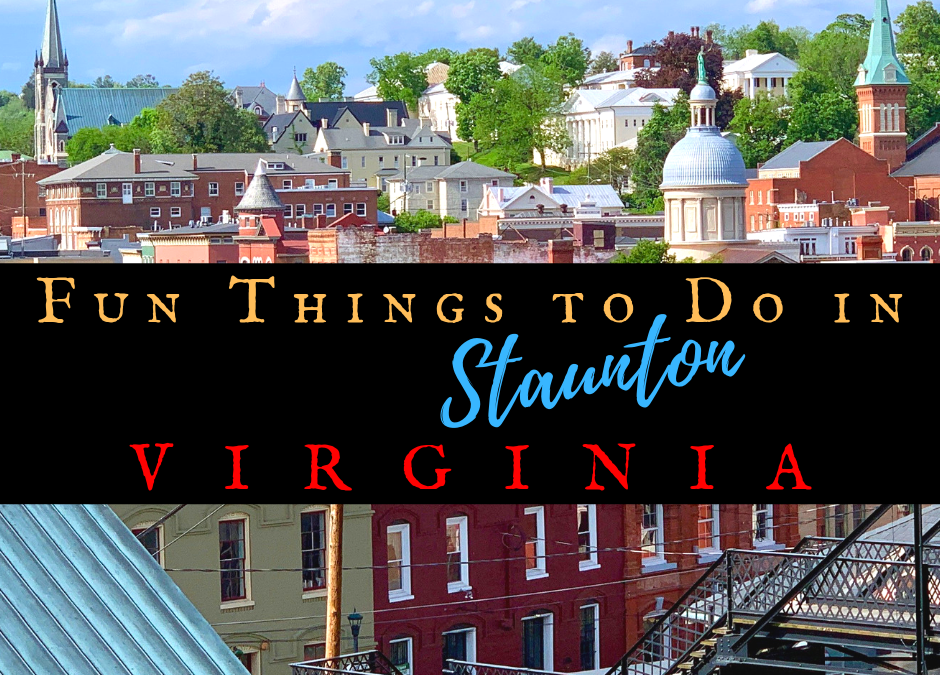 Fun Things to Do in Staunton Virginia