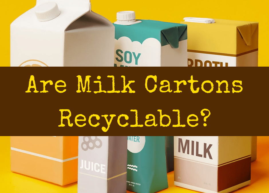 Are Milk Cartons Recyclable?: A Guide for Consumers