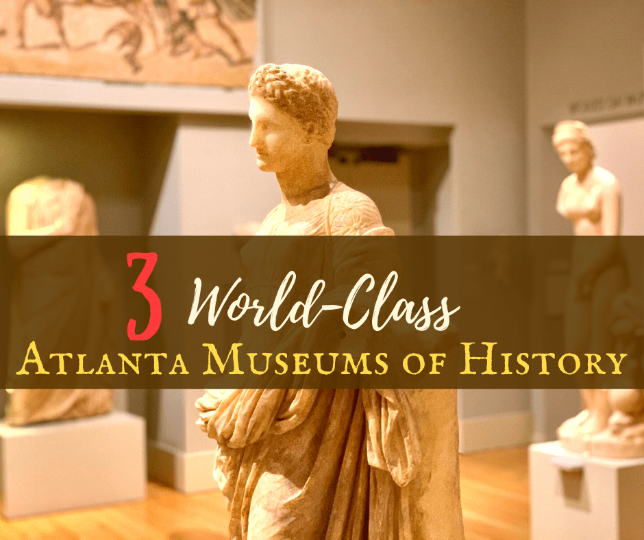 3 World-Class Atlanta Museums of History