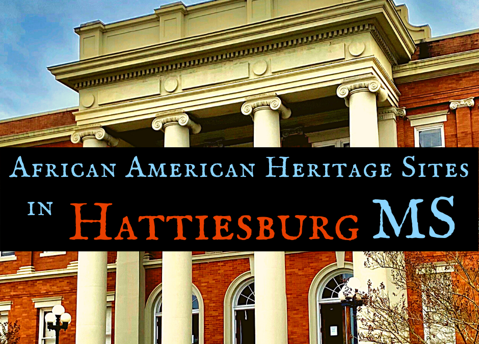 Explore African American Heritage Sites in Hattiesburg MS