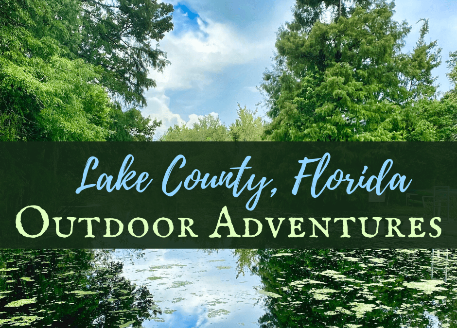 Discover Lake County Florida Outdoor Adventures