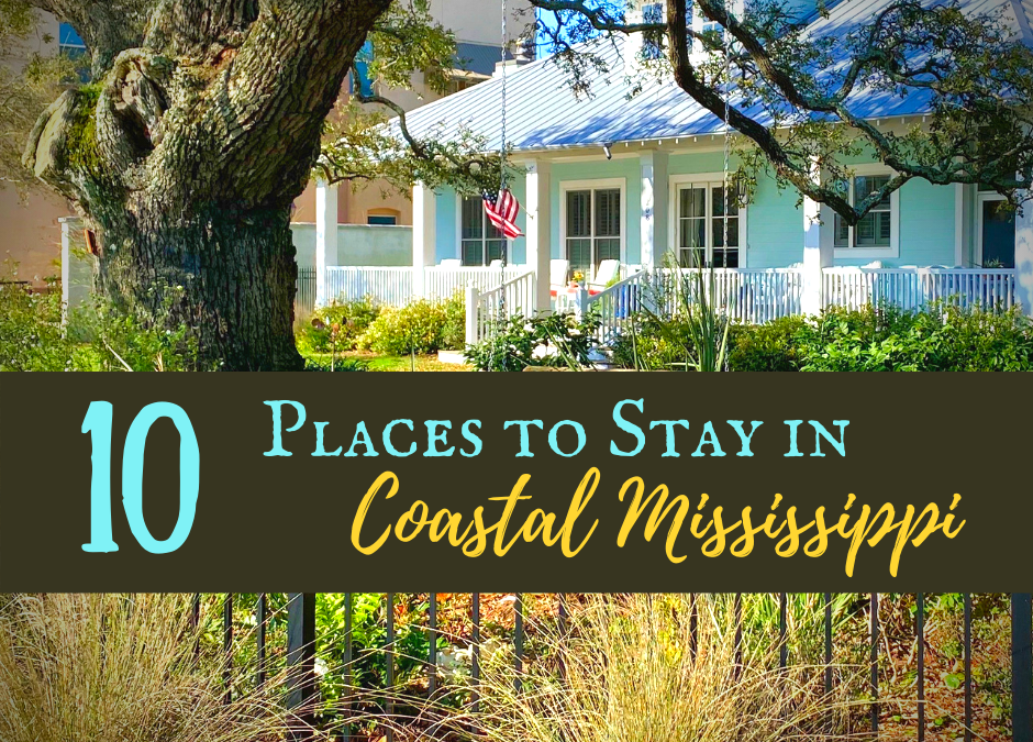 10 Distinctive Places to Stay in Coastal Mississippi