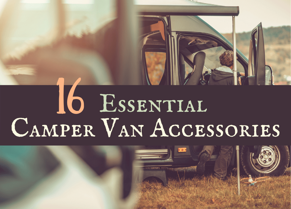16 Essential Camper Van Accessories for New Owners