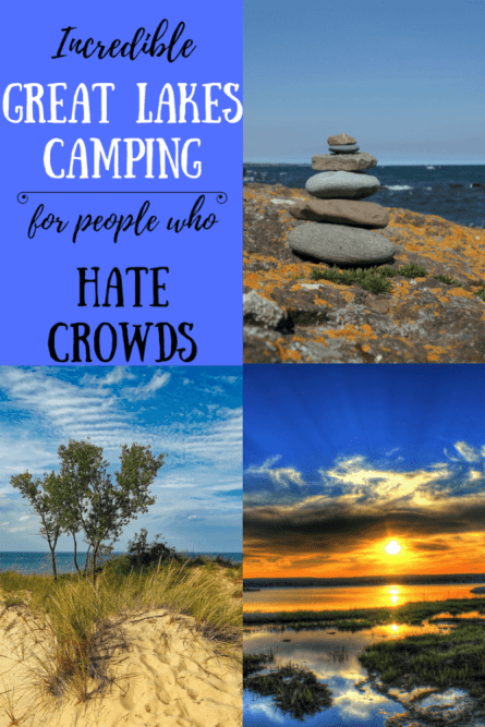 Salt and shark free, the Great Lakes is such an awesome place for families who love the outdoors. Avoid the crowds at these seriously incredible campsites.