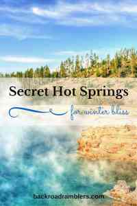 A foggy view of some hot springs with the caption: Secret Hot Springs for Winter Bliss