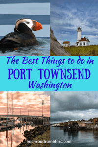 A collage of photos from Port Townsend, Washington. Caption Reads: The best things to do in Port Townsend, Washington.