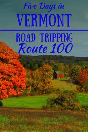 A fall foliage scene in Vermont, with the caption: Five Days in Vermont, Road Tripping Route 100