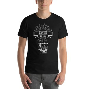 Listen To The Music T-Shirt