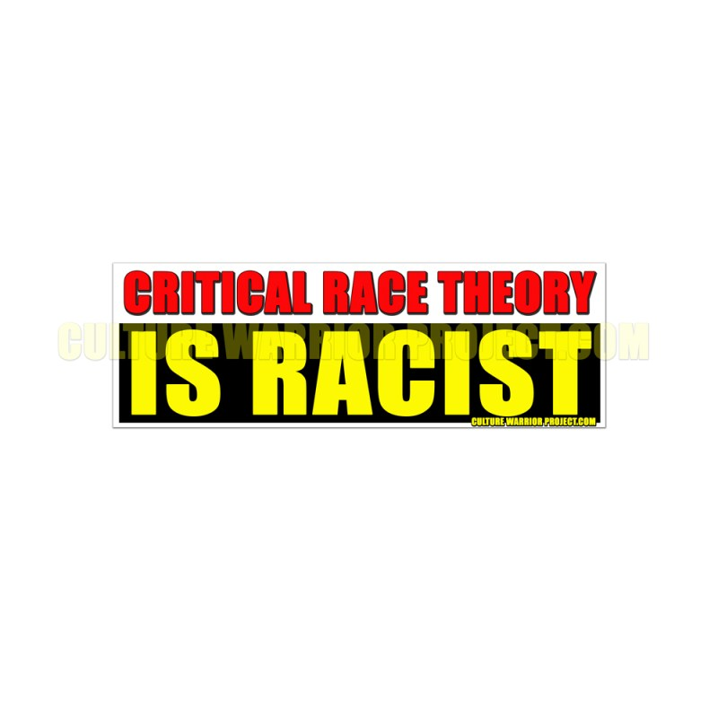 CRITICAL RACE THEORY IS RACIST STICKERS