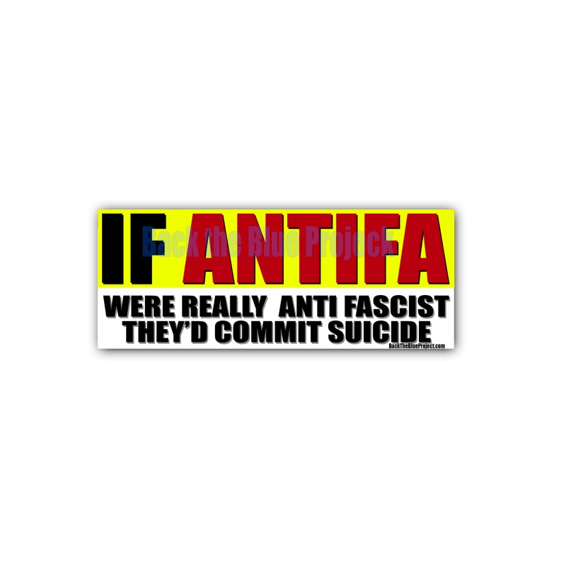 IF ANTIFA WERE REALY ANTI FASCIST THEYD COMMIT SUICIDE
