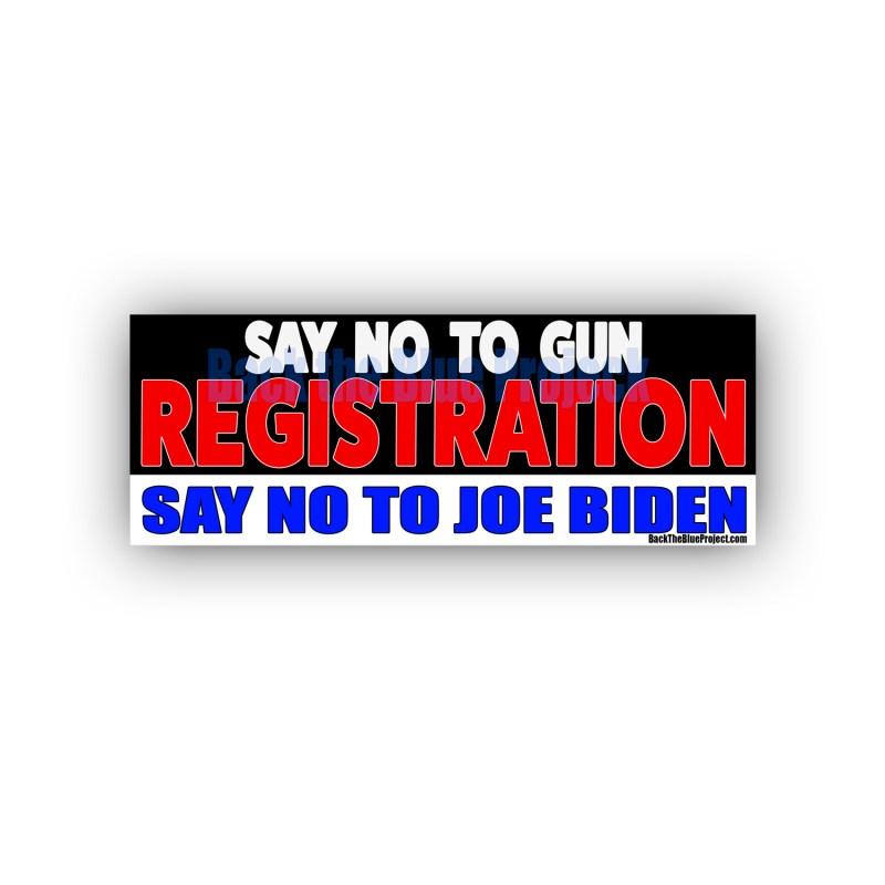 SAY NO TO GUN REGISTRATION SAY NO TO JOE BIDEN