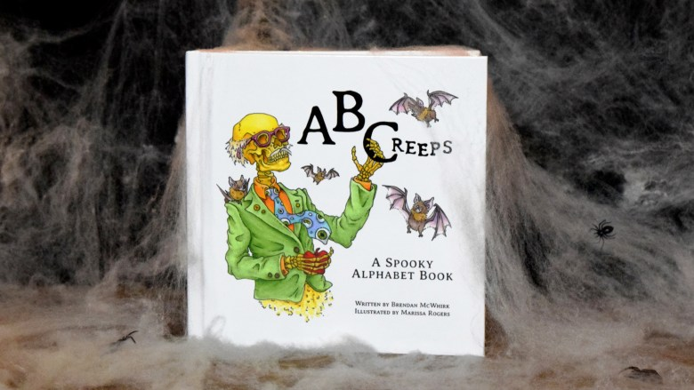 ABCreeps: A Spooky Alphabet Book. Written by Brendan McWhirk. Illustrated by Marissa Rogers.