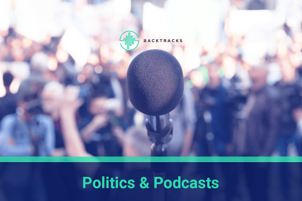 Politics & Podcasts