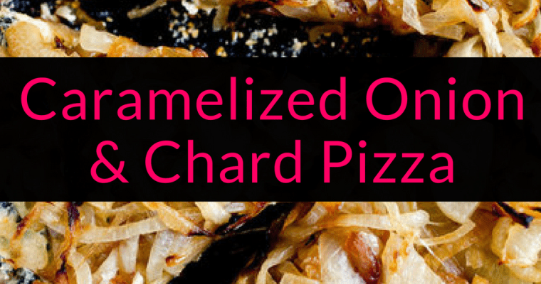 Caramelized Onion & Chard Pizza Recipe