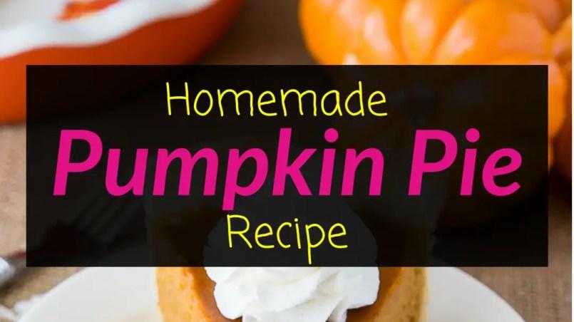 Homemade Pumpkin Pie Recipe, pumpkin pie, homemade pie, Backyard Eden, www.backyard-eden.com, www.backyard-eden.com/homemade-pumpkin-pie-recipe