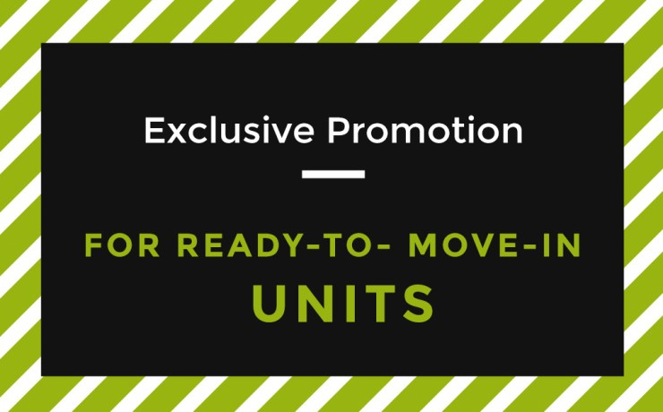Exclusive Promotion  For Ready-to- move-in Units