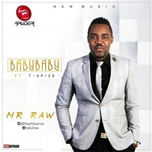 Download :Mr Raw aka Nigga Raw ft T-Spice – Baby Baby