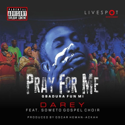 DOWNLOAD: Darey –  Pray For Me ft. Soweto Gospel Choir