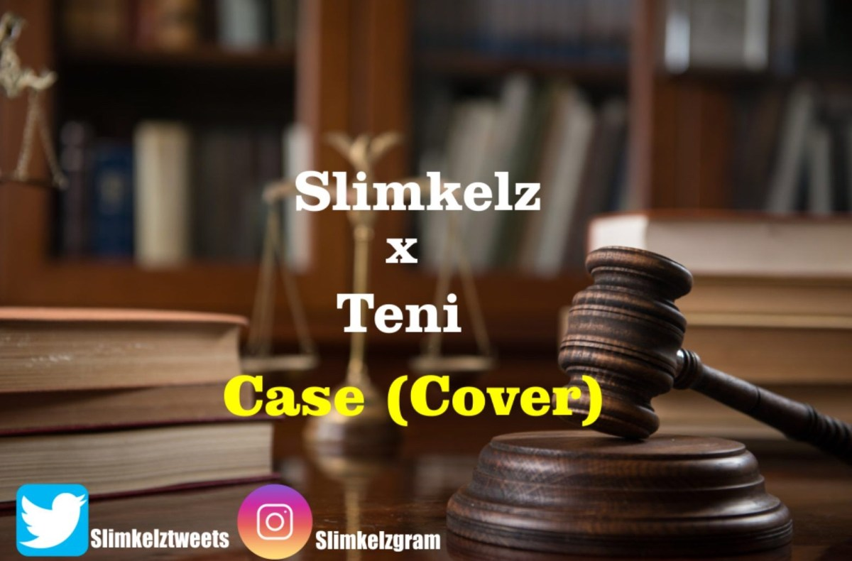 MUSIC: Slimkelz x Teni - Case (Cover)