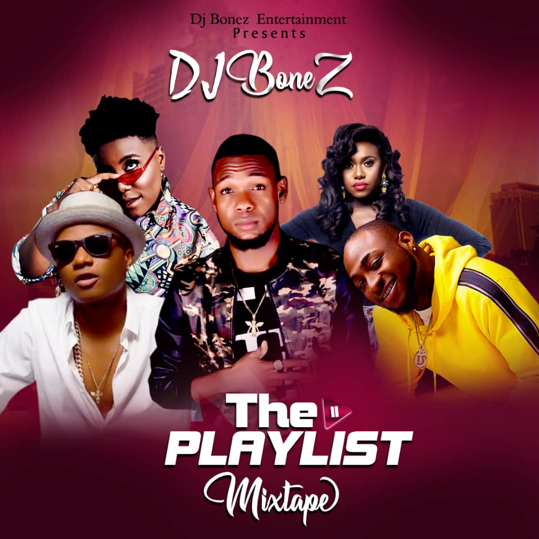 MIXTAPE: Dj Bonez -The Playlist Mixtape
