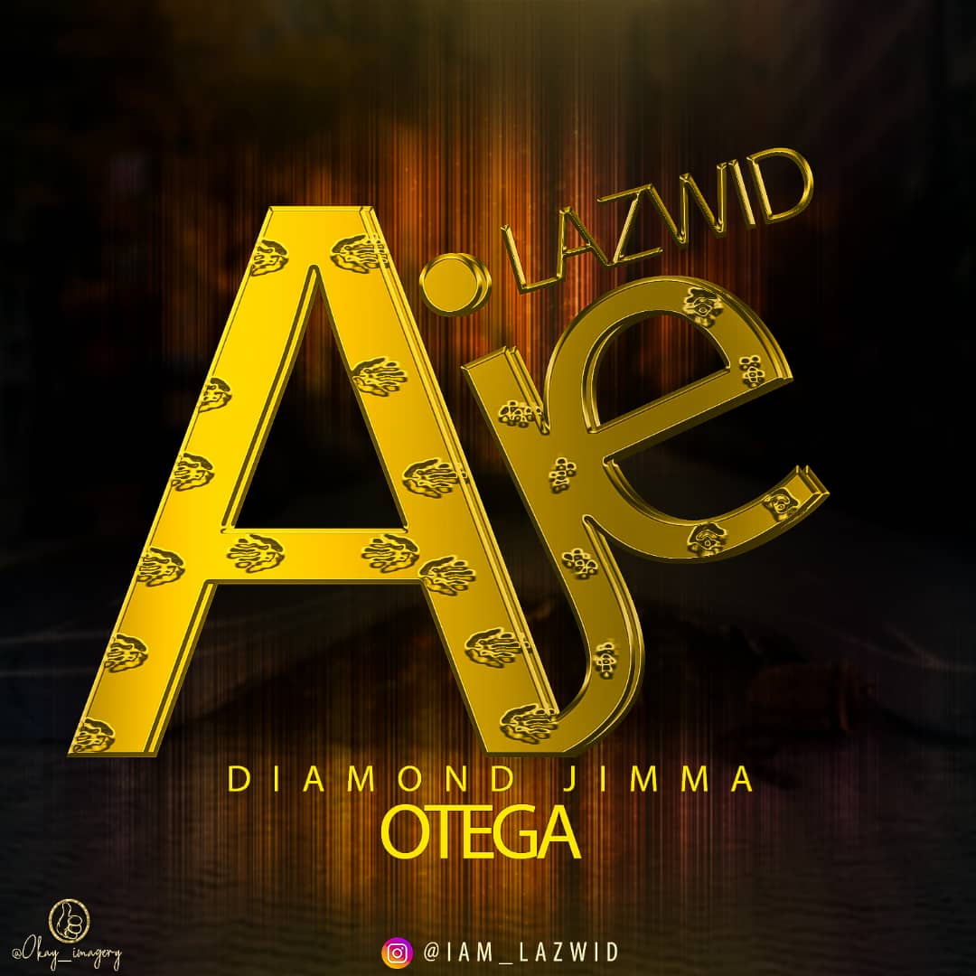 Music : Lazwid ft Diamond Jimma x Otega - Aje