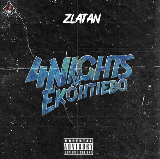 Music : Zlatan – 4Nights In Ekohtiebo