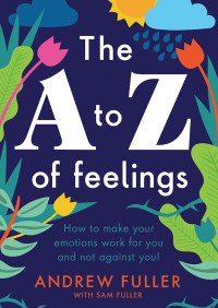 A to Z of Emotions by Andrew Fuller