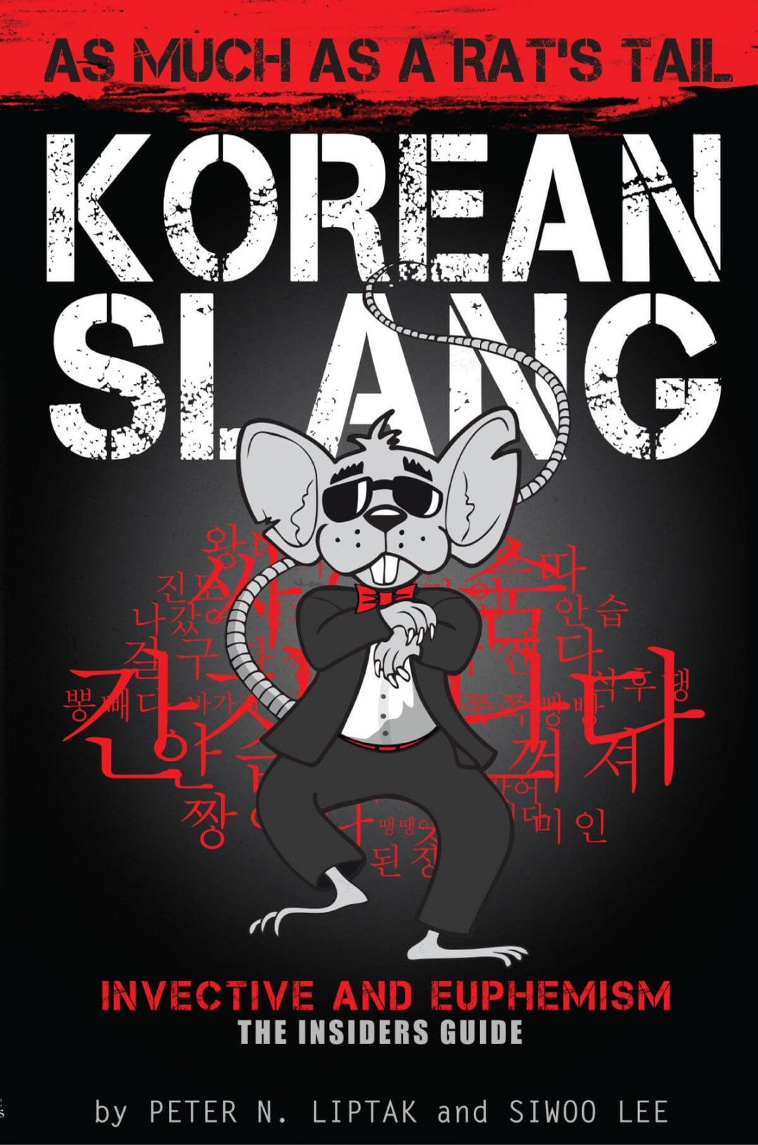 쥐꼬리만큼 | The big book of Korean Slang: As much as a Rat's Tail by Peter Liptak