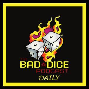 Bad Dice Daily