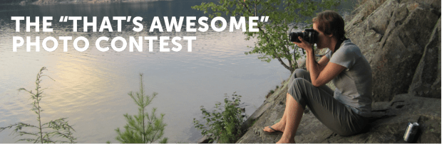 "The ""That's Awesome"" Photo Contest"