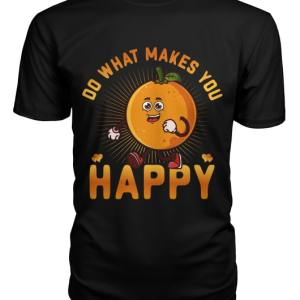 Unisex Round Neck T Shirt Do what makes you happy