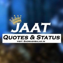 Jaat Status & Quotes