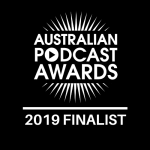 Australian Podcast Awards 2019