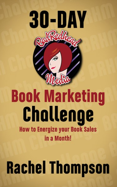 30-Day BadRedhead Media Book Marketing Challenge, BadRedheadMedia.com, BadRedhead Media, @BadRedheadMedia, Book Marketing