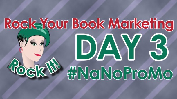 Day three of #NaNoProMo National Novel Promotion Month