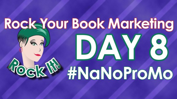 Day eight of #NaNoProMo National Novel Promotion Month